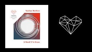 Vastian Mathew - U Need 2 Know [Free Download]