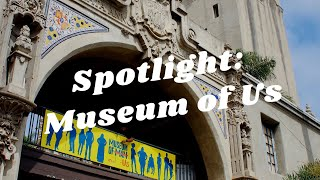 Balboa Park to You - Spotlight: Museum of Us