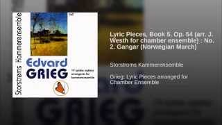 Lyric Pieces, Book 5, Op. 54 (arr. J. Westh for chamber ensemble) : No. 2. Gangar (Norwegian March)