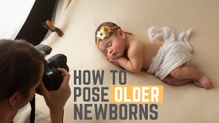 Newborn Photography - How to Pose OLDER Newborn Babies - FIXED AUDIO