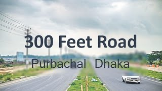 300 Feet Road Dhaka  Purbachal | Dhaka Bangladesh