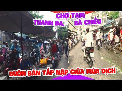 Sài Gòn mùa dịch l Chợ tạm Thanh Đa, Bà Chiểu buôn bán tấp nập giữa mùa dịch l Ngày 9/6/2021