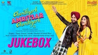 Chandigarh Amritsar Chandigarh | Full Movie Audio Jukebox | Gippy Grewal | Sargun Mehta