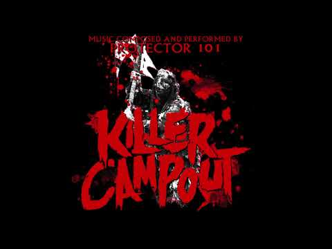Protector 101 Killer Campout (Official Motion Picture Soundtrack)