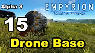 "Empyrion – Galactic Survival - Alpha 8 - 15 - ""Drone Base"""