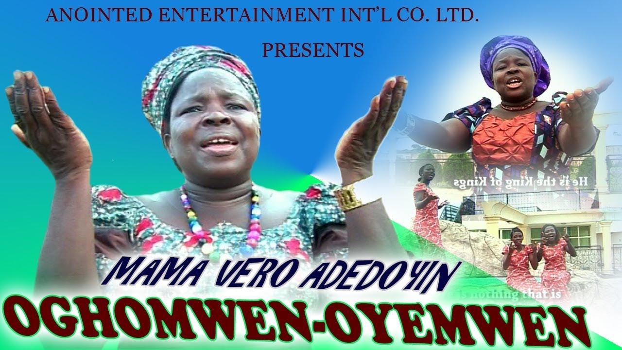 Benin Gospel Music ►Mama Vero Adedoyin - Oghomwen-Oyemwen [Full Music  Video]