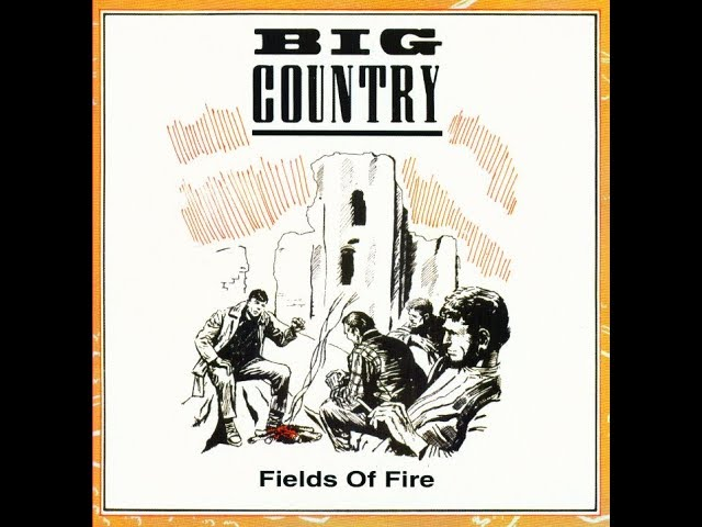 big-country-fields-of-fire-single-edit-stuart-adamson-in-a-big-country