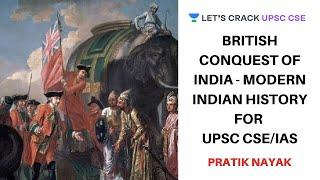 British Conquest of India - Modern Indian History   7-Hour Marathon   Crack UPSC CSE/IAS