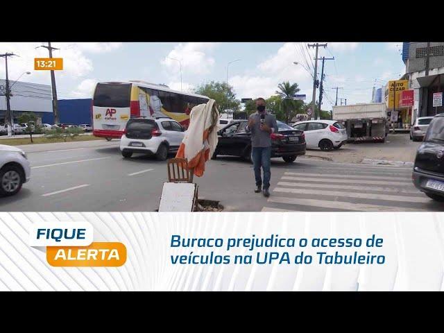 Buraco prejudica o acesso de veículos na UPA do Tabuleiro