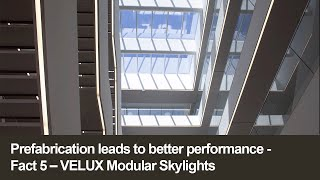 Prefabrication leads to better performance | Fact 5 | VELUX Modular Skylights