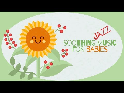 Soothing Jazz Music For Babies - Baby Jazz - Relax And Sleep