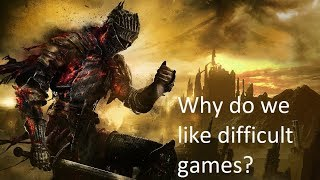 Why do we like difficult games?