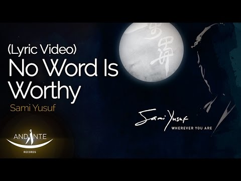 Sami Yusuf - No Word Is Worthy (Official Audio)