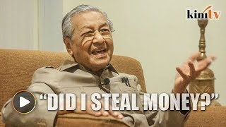 Mahathir: Did I steal money, am I MO1?