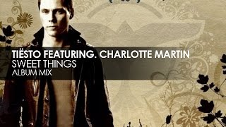 Tiësto featuring Charlotte Martin - Sweet Things