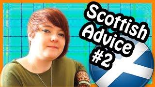 Scottish Advice Vlog #2