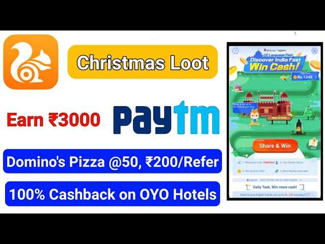 UC Browser Loot Earn ₹3000 Paytm Cash   Domino's Pizza @50   OYO Hotels at 100% Discount