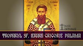 Troparul Sf. Ierarh Grigorie Palama Arhiepiscopul Tesalonicului (14 noiembrie)