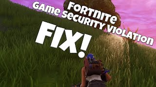 How To Fix Fortnite Game Security Violation Detected (#0000001 - #0000006 - #0000000D - #00000007)