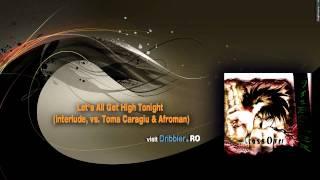 Dribbler vs. Toma Caragiu & Afroman - Let's All Get High Tonight (interlude)