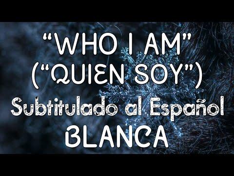 Who I Am (Quién Soy) Blanca Español