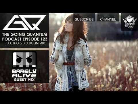 GQ Podcast - Electro & Big Room Mix & Barely Alive Guest Mix [Ep.123]