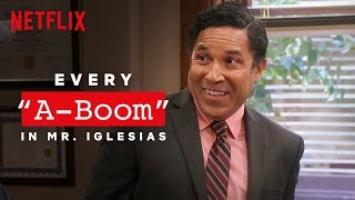 "Every ""A-Boom"" in Mr. Iglesias 