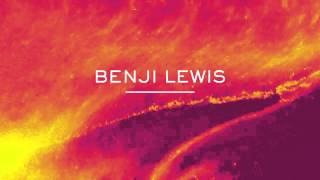 Benji Lewis - Reach You Where You Are