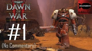 Warhammer 40K: Dawn of War 2 Campaign Playthrough Part 1 (No commentary, Mission 1, 2, 3)