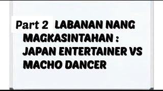 PART 2 | LABANAN NG MAGKASINTAHAN JAPAN ENTERTAINER VS MACHO DANCER | REACTION VIDEO | Raffytulfo