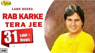 Labh Heera II Rab Karke Tera Jee ll  Anand Music II New Punjabi Song 2016