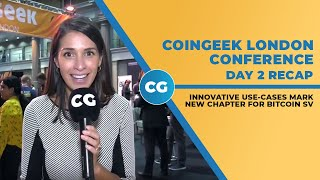 CoinGeek London Conference 2020 Day 2 recap