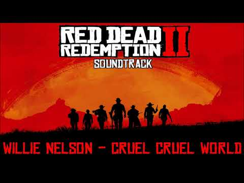 Cruel Cruel World (Willie Nelson's Version) - Red Dead Redemption 2 Soundtrack Mp3