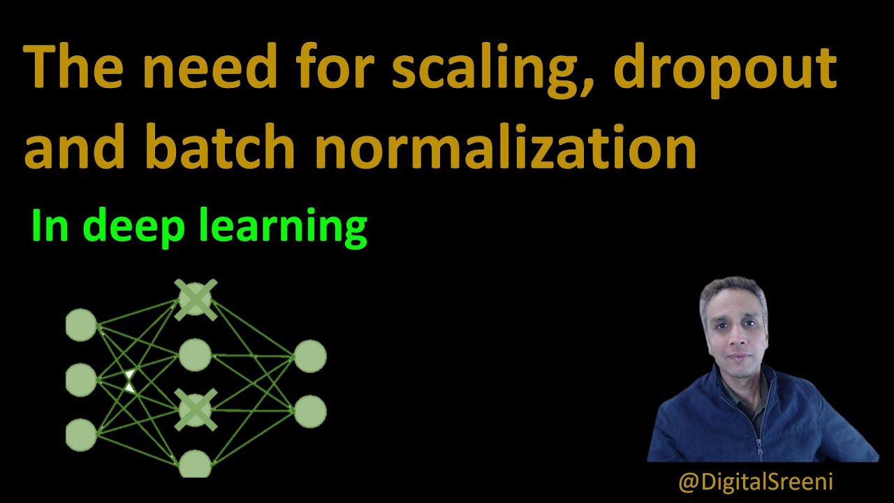 The Need for Scaling, Dropout, and Batch Normalization in Deep Learning