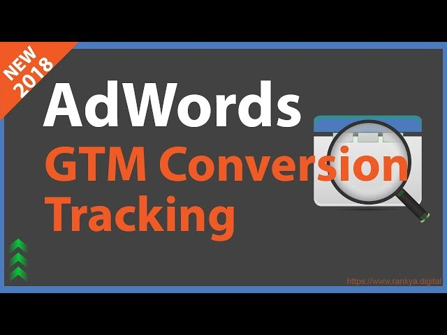 Google AdWords Conversion Tracking Using Google Tag Manager