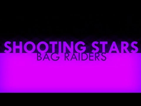 SHOOTING STARS  Bag Raiders Lyrics COMPLEX EDIT 60fps
