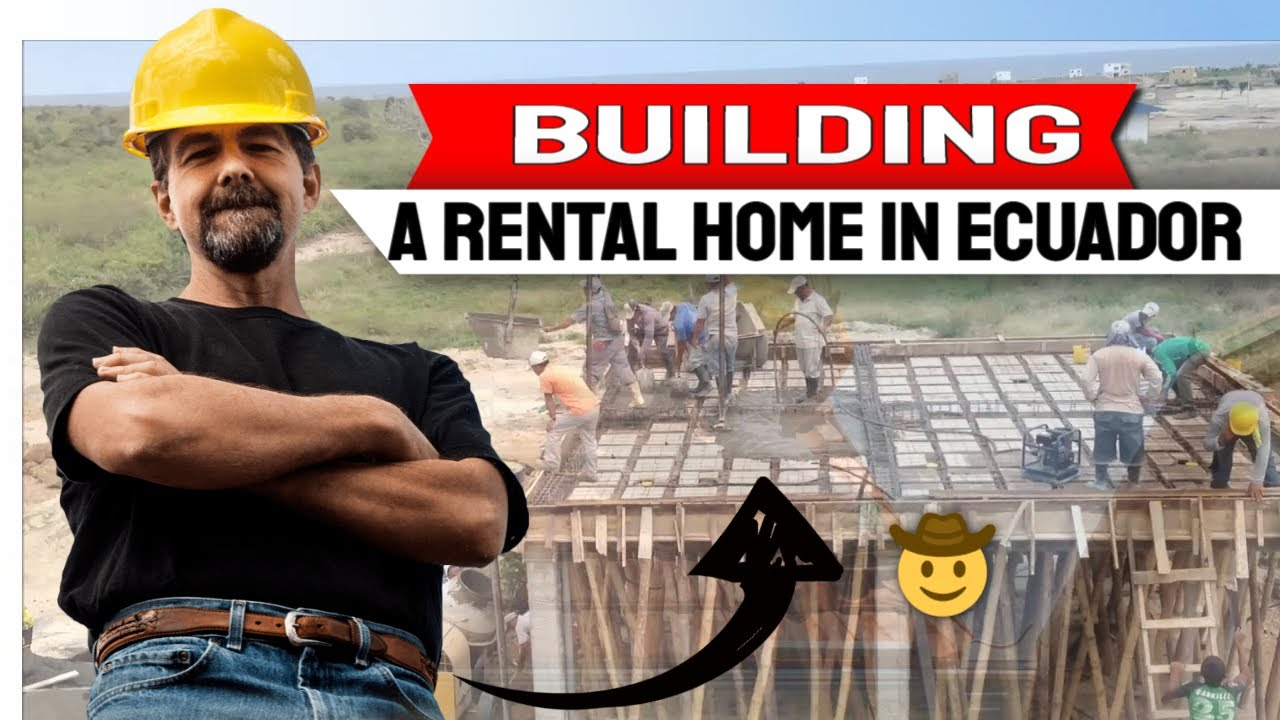 Building A Rental Home On The Coast Of Ecuador Pouring The