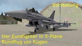 X-Plane 10 [HD] Vorstellung des Eurofighter mit Rundflug Laage - Rügen - Laage (deutsch)