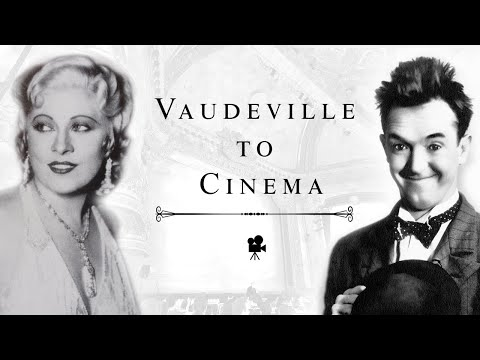 Vaudeville to Cinema