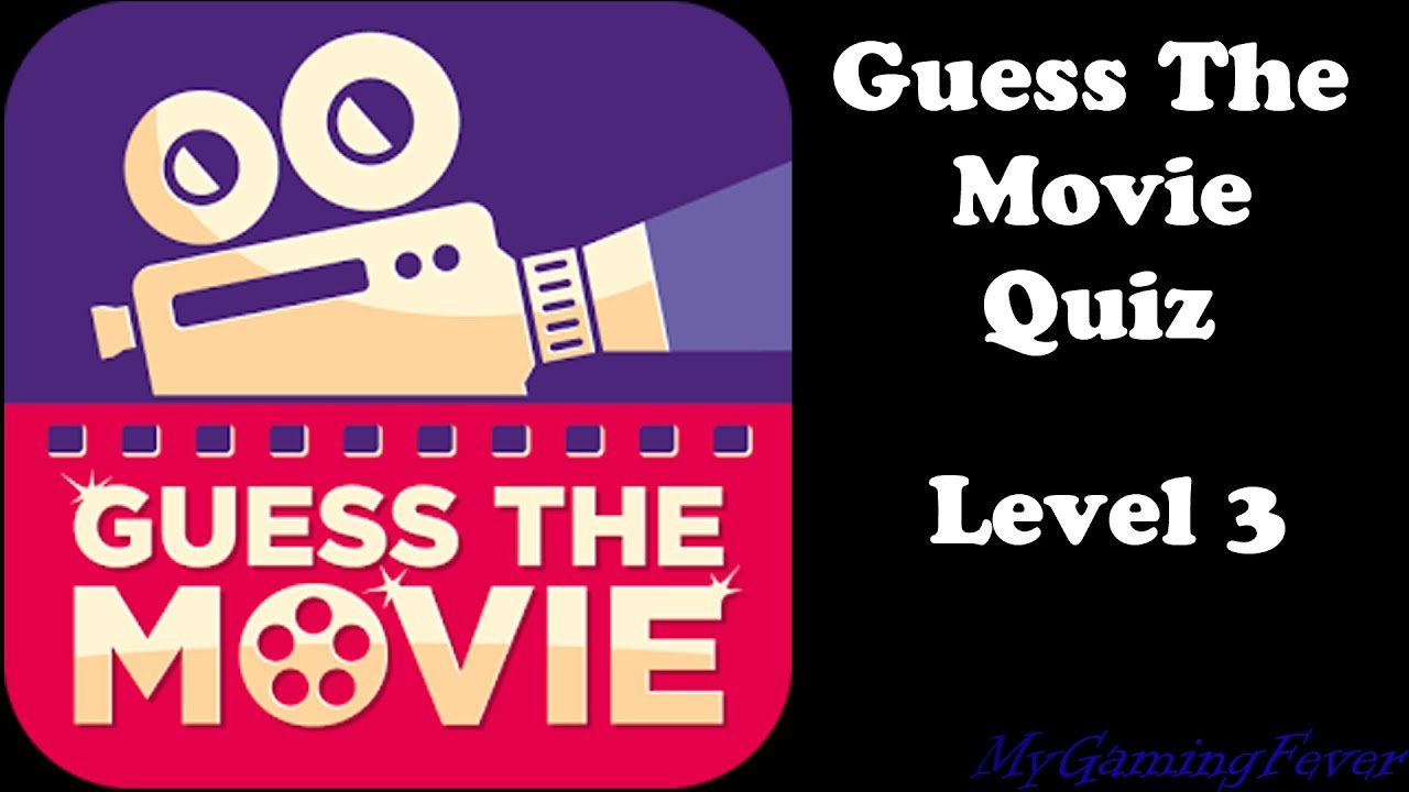 Guess the movie quiz level 3 answers youtube for What was the name of that movie