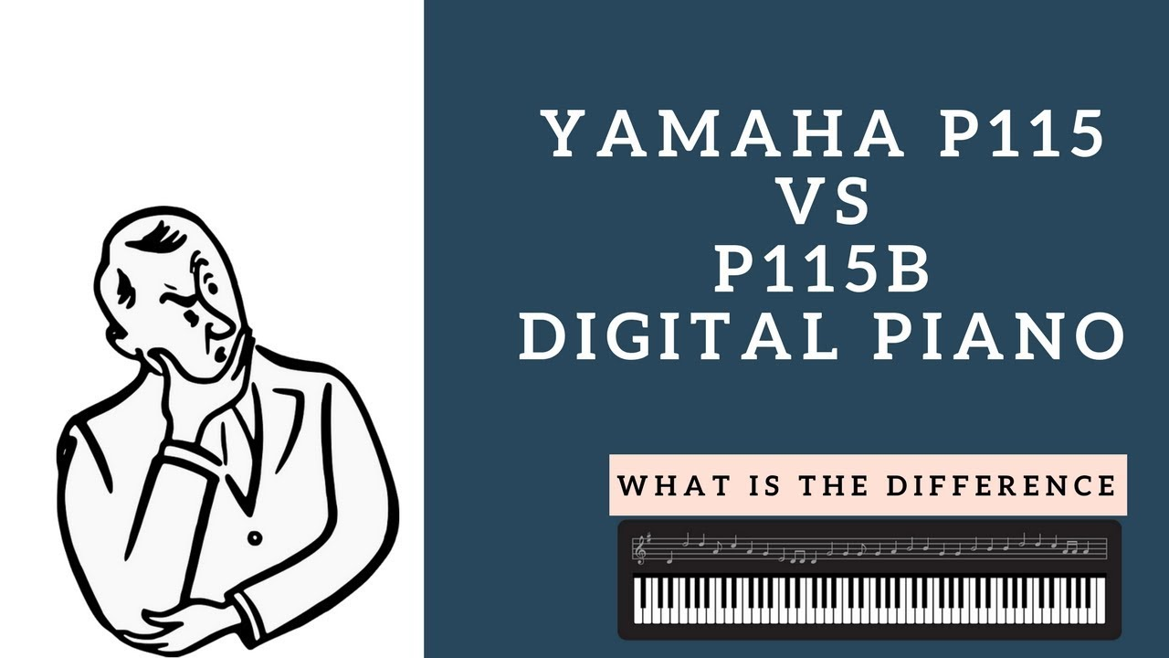 yamaha p115 vs p115b digital piano youtube. Black Bedroom Furniture Sets. Home Design Ideas
