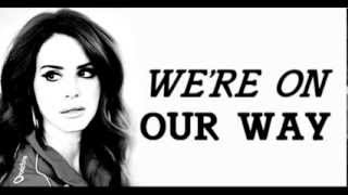 Lana Del Rey ~ On Our Way + lyrics