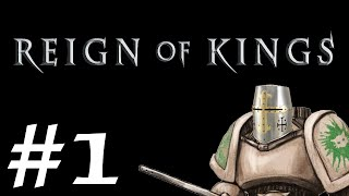 Let's Play Reign of Kings - Episode 1 - Gameplay First Impressions