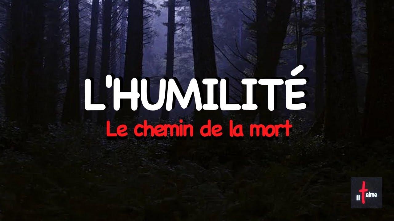 L'HUMILITÉ, LE CHEMIN DE LA MORT