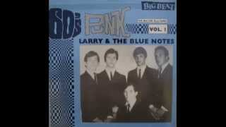 Larry & The Blue Notes - What Made Me Lose My Head