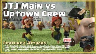 Clash of Clans -- War Recap (Random) -- JTJ Main vs Uptown Crew -- 07/31/16