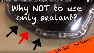 One BIG reason not to seal the transmission with RTV sealant - JEEP Wrangler YJ : Ep 15