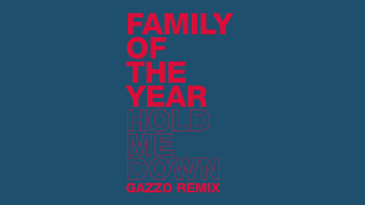family-of-the-year-hold-me-down-gazzo-remix-official-hd-audio-familyoftheyear