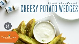 Homemade Cheesy Potato Wedges with Young Living Vitality Essential Oils