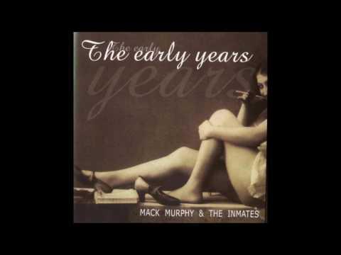Mack Murphy & The Inmates - The Early Years [Full Album]